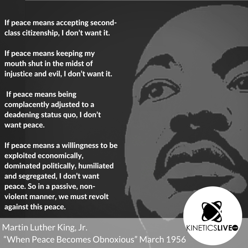 When Peace Becomes Obnoxious, MLK