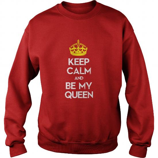 keep calm and be my queen