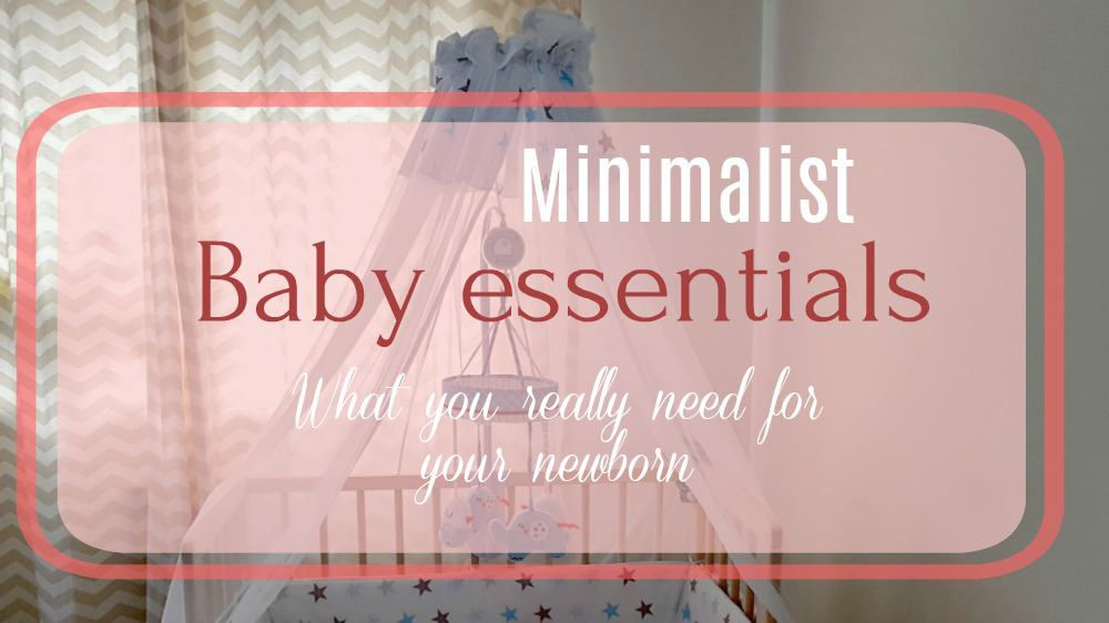minimalist baby essentials, newborn essentials