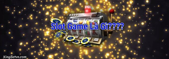 slot game là gì? làm sao quay slot thắng jackpot