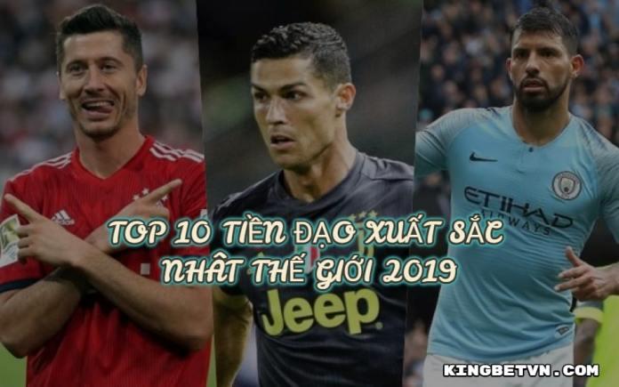TOP 10 chân sút thong trị hàng tiền đạo bóng đá thế giới 2019