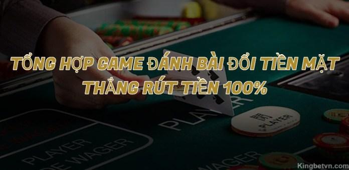 TOP Game Đánh Bài Đổi Tiền Thật Uy Tín - Thắng Rút Tiền Mặt 100%