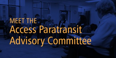 Image reads Meet the Access Paratransit Advisory Committee