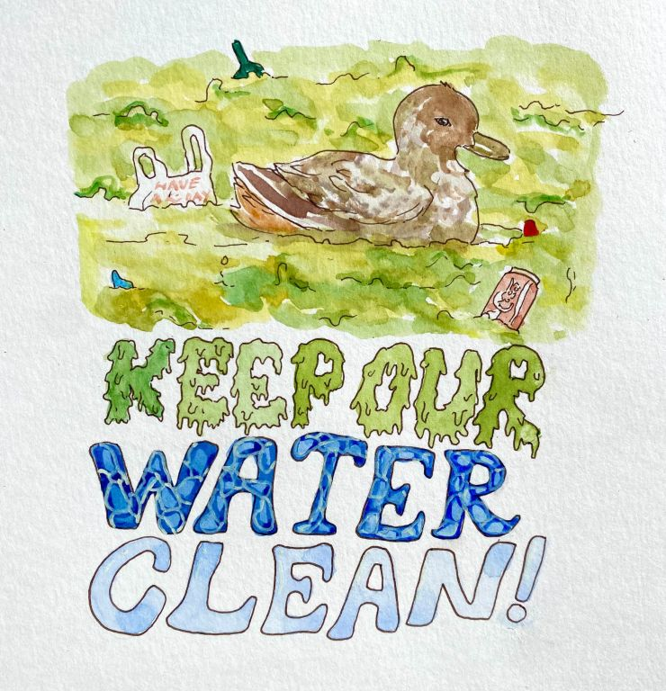 """A watercolor illustration showing a dirty, algae green pond with trash in it & a sick-looking duck. Hand-illustrated letters read """"Keep Our Water Clean!"""""""