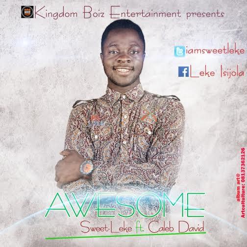 DOWNLOAD Music: Sweetleke – Awesome (ft. Caleb David)