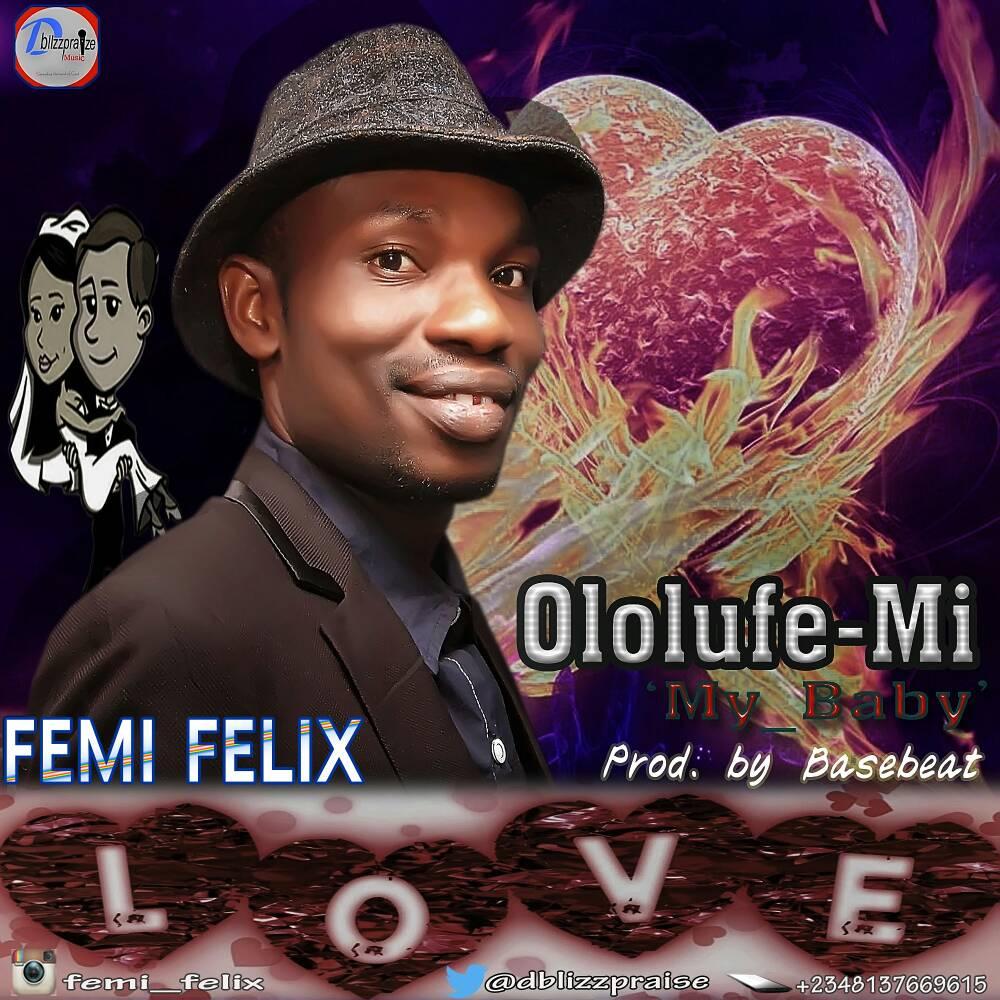 DOWNLOAD Music: Femi Felix – Ololufe Mi My Baby