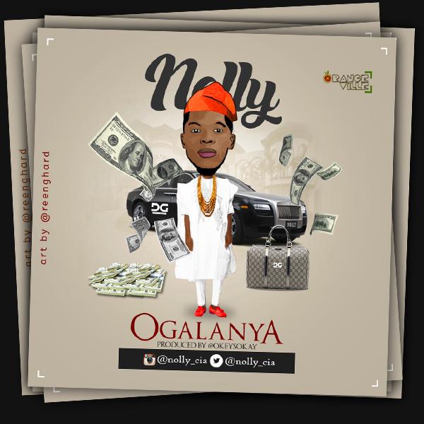 DOWNLOAD Music: Nolly – OGALANYA (Prod. By OkeySokay)