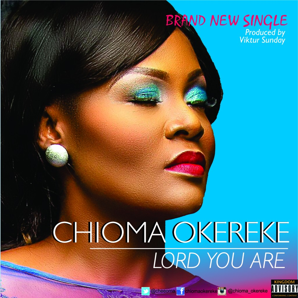 DOWNLOAD Music: Chioma Okereke – Lord You Are