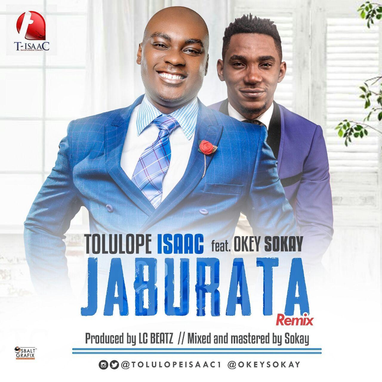 "DOWNLOAD Music: Tolulope Isaac – Jaburata ""Remix"" (ft. OkeySokey)"