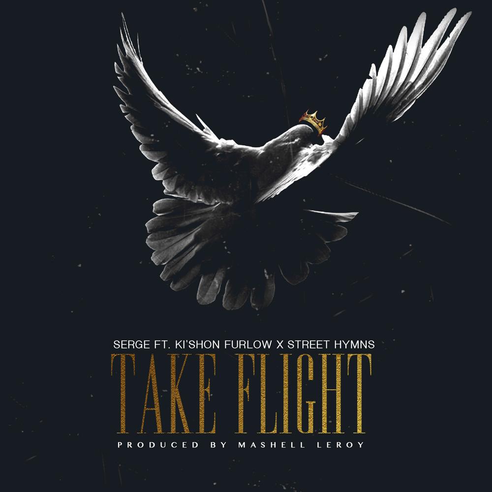 DOWNLOAD Music: Serge – Take Flight (ft. Ki'Shon Fur low & Street Hymns)