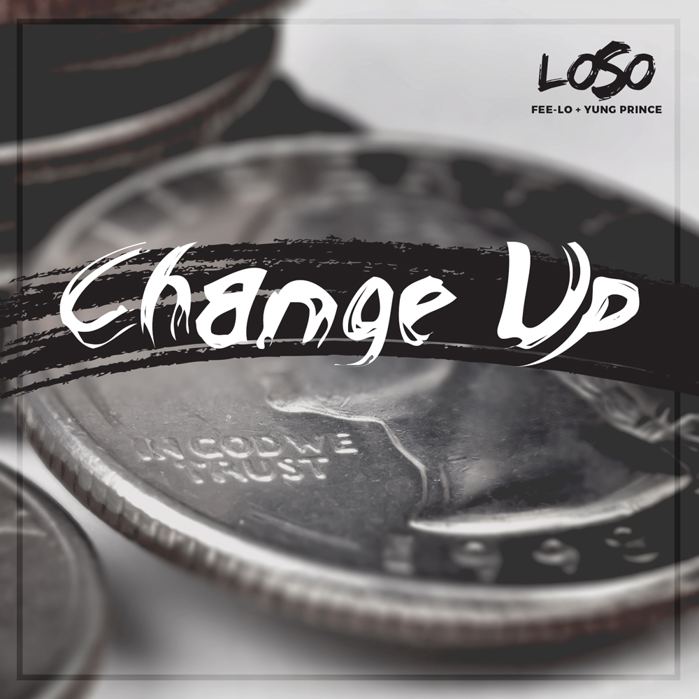 DOWNLOAD Music: Loso – Change Up (ft. Fee-Lo & Yung Prince)