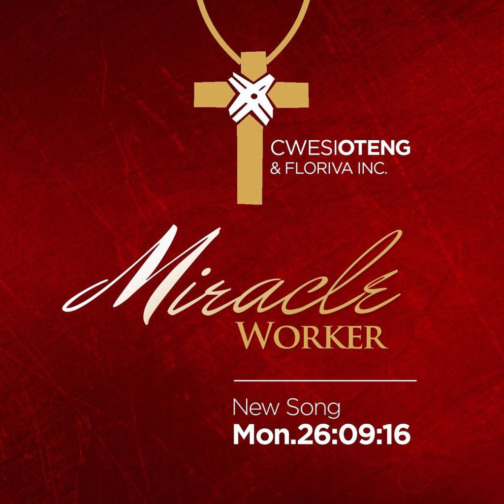 DOWNLOAD Music: Cwesi Oteng & Floriva INc – Miracle Worker