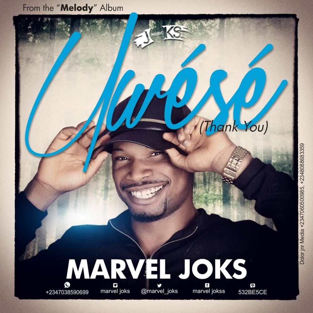 "DOWNLOAD Music: Marvel Joks – ""Uwese"" (Thank You)"