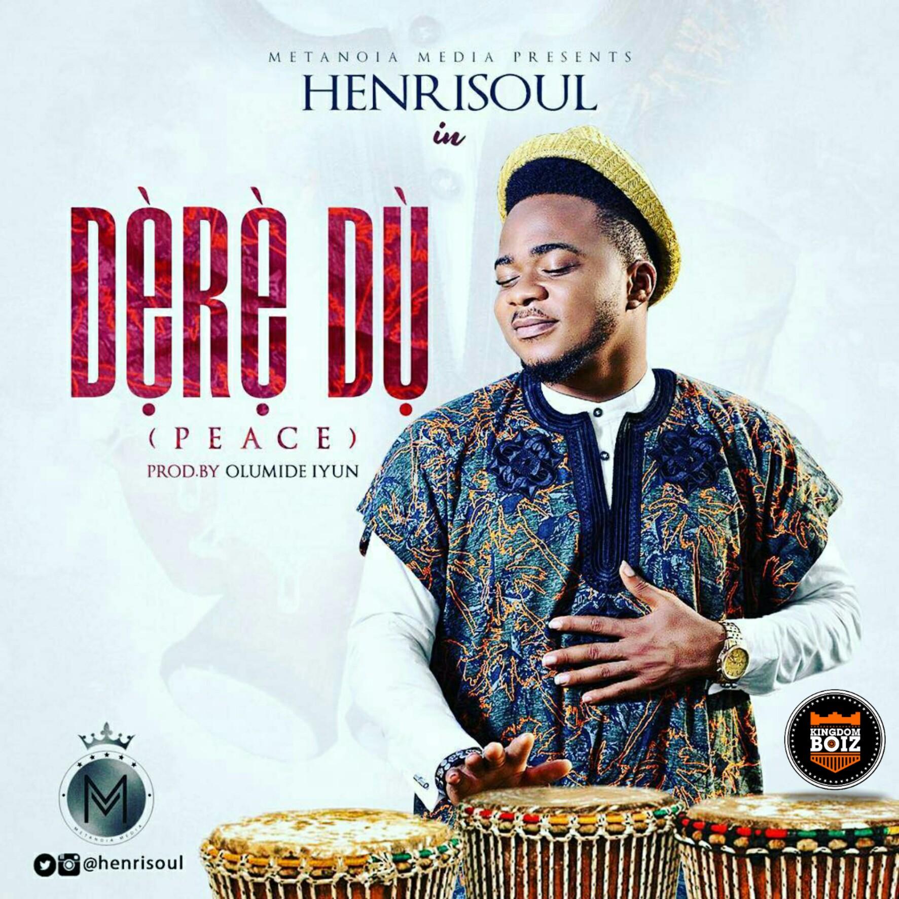 DOWNLOAD Music: HenriSoul – Dere Du (Peace)