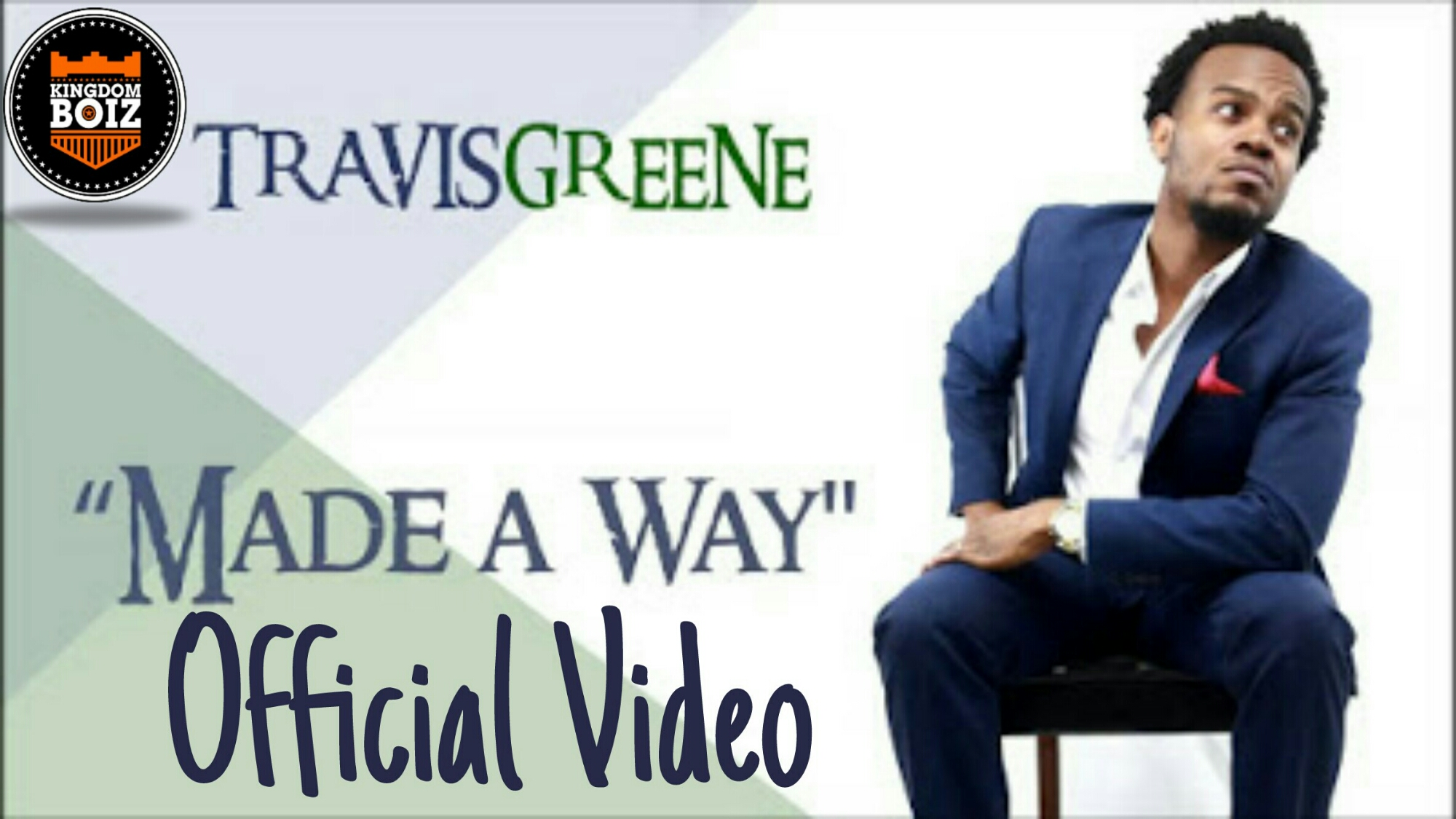 MUSIC Video: Travis Greene - Made A Way (Official Video