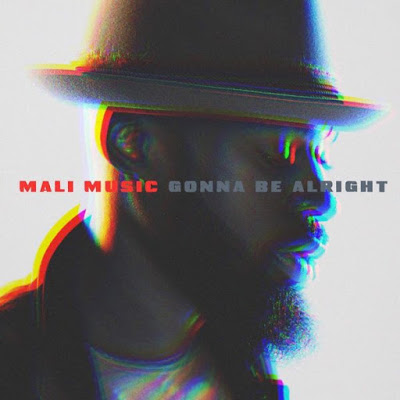 DOWNLOAD Music: Mali Music – Gonna Be Alright