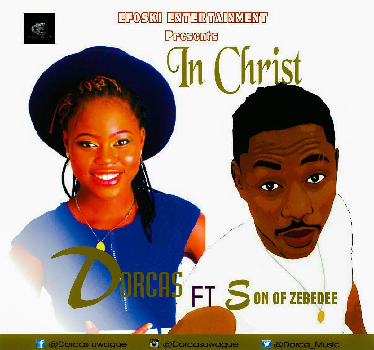 DOWNLOAD Music: Dorcas – In Christ (ft. Son Of Zebedee)