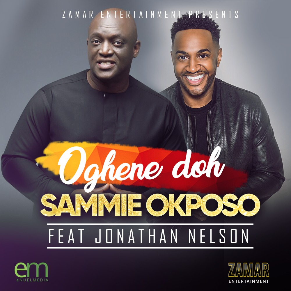 DOWNLOAD Music: Sammie Okposo – Oghene Doh (ft. Nelson Jonathan)