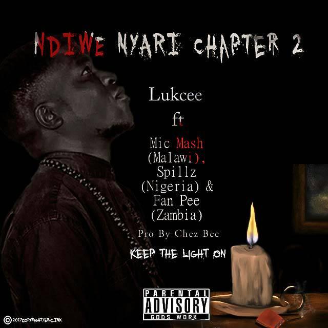 """DOWNLOAD Music: Lukcee – Ndiwe Nyari """"Chapter 2"""" (ft. Mic Mash, Fan Pee & Spillz)"""