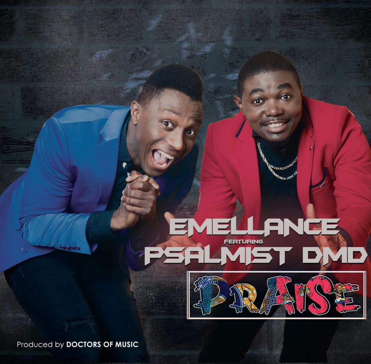 DOWNLOAD Music: Emellance – Praise (ft. Psalmist DMD)