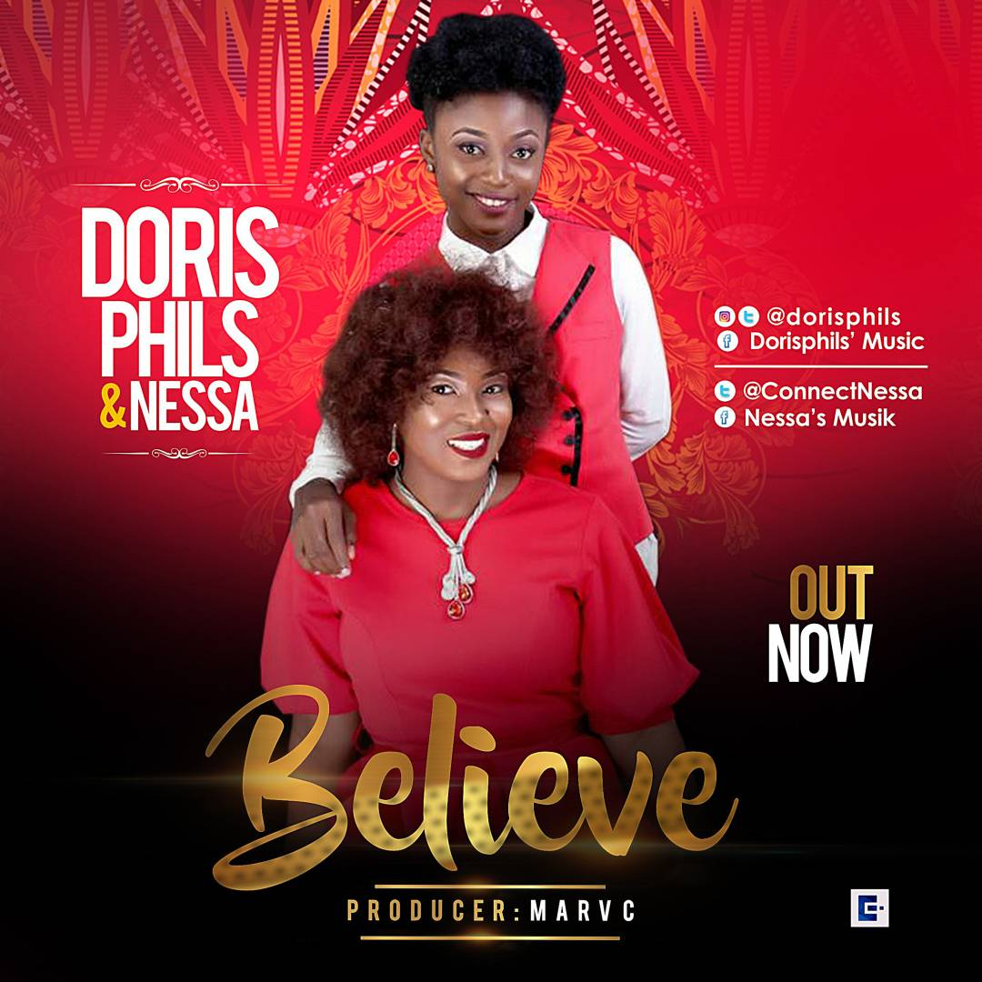 DOWNLOAD Music: Dorisphils & Nessa – Believe (Prod. By Marv C)