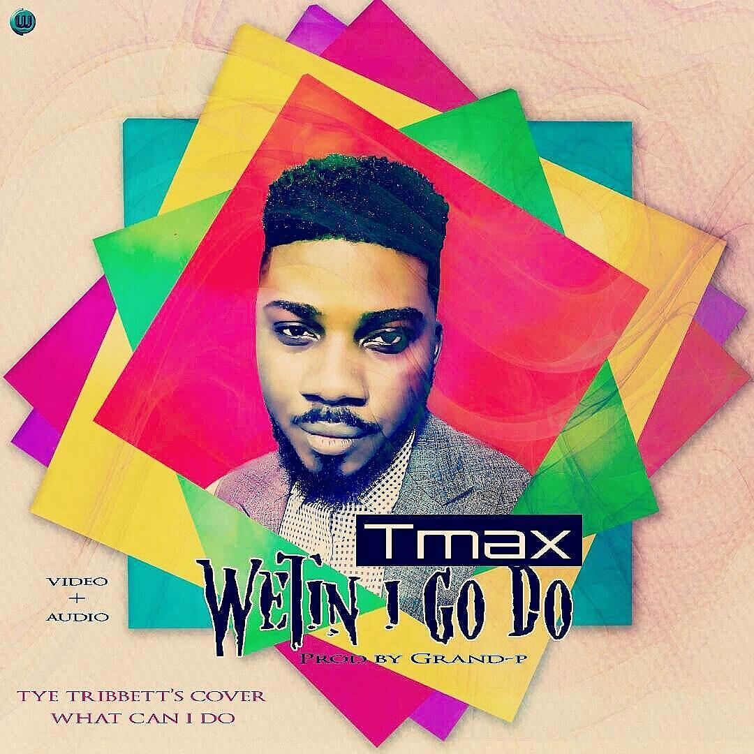 DOWNLOAD Music: Tmax – Wetin I Go Do (Tye Tribbett Cover)