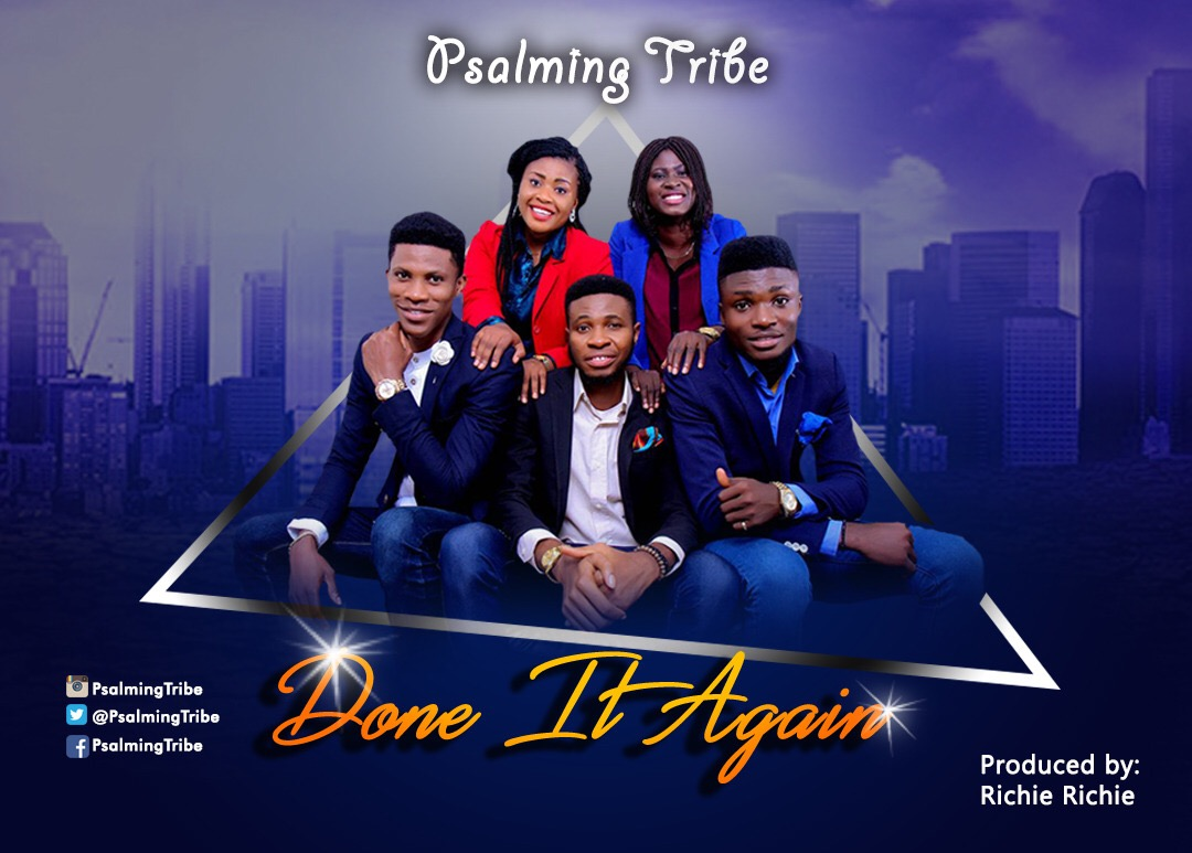 DOWNLOAD Music: Psalming Tribe – Done It Again