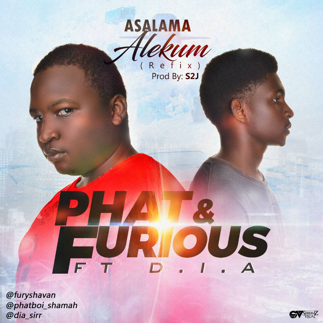 DOWNLOAD Music: Phat & Furious – Asalama Alekum (ft. D.I.A)