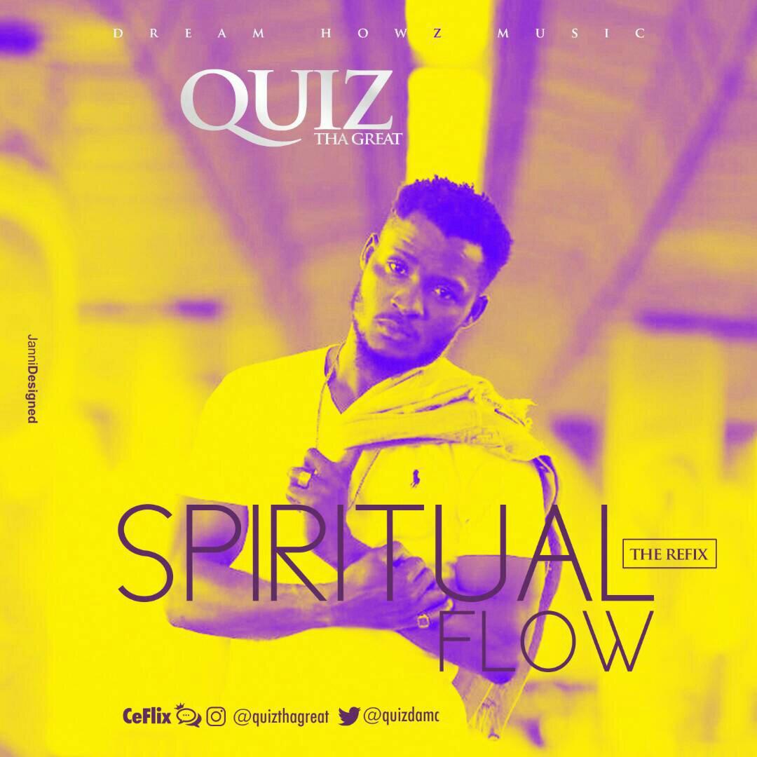 DOWNLOAD Music: Quiz Tha Great – Spiritual Flow (The Refix)