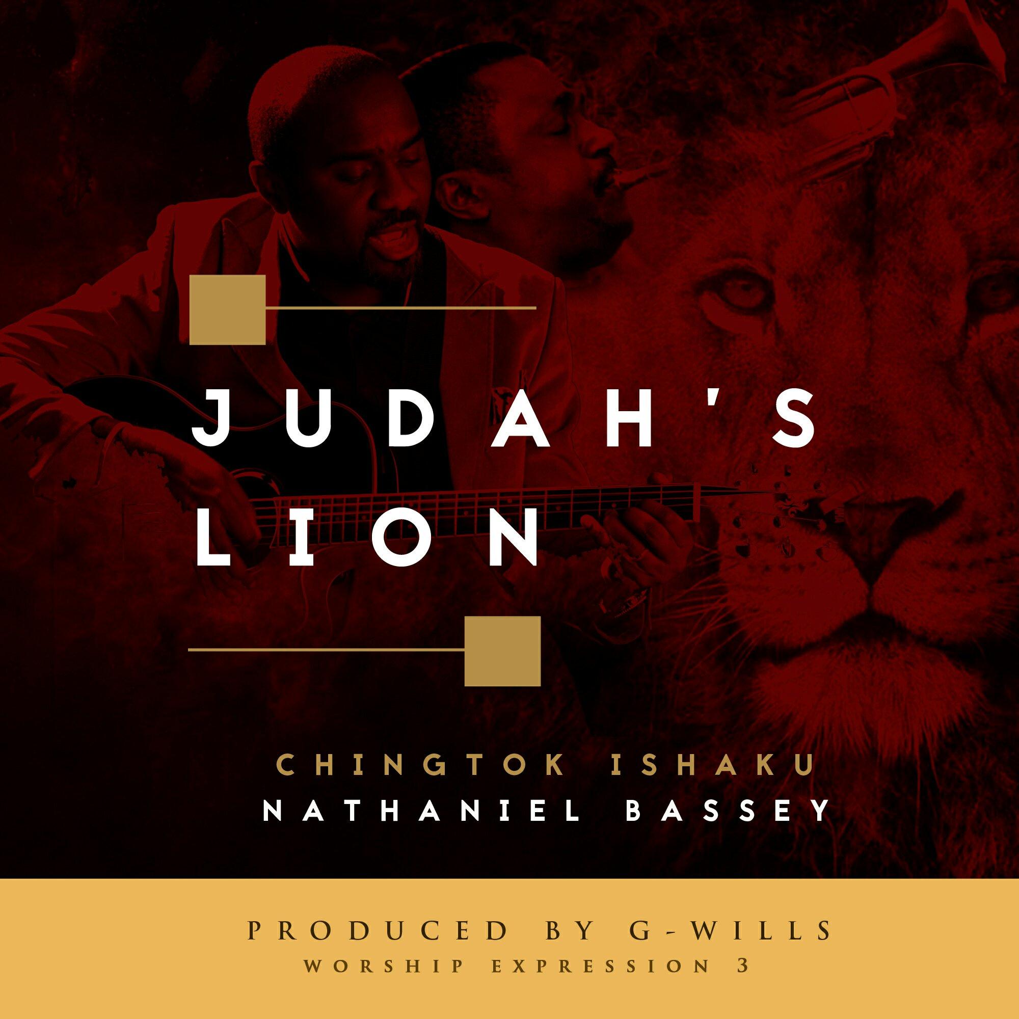 DOWNLOAD Music: Pst. Chingtok Ishaku & Nathaniel Bassey – Judah's Lion