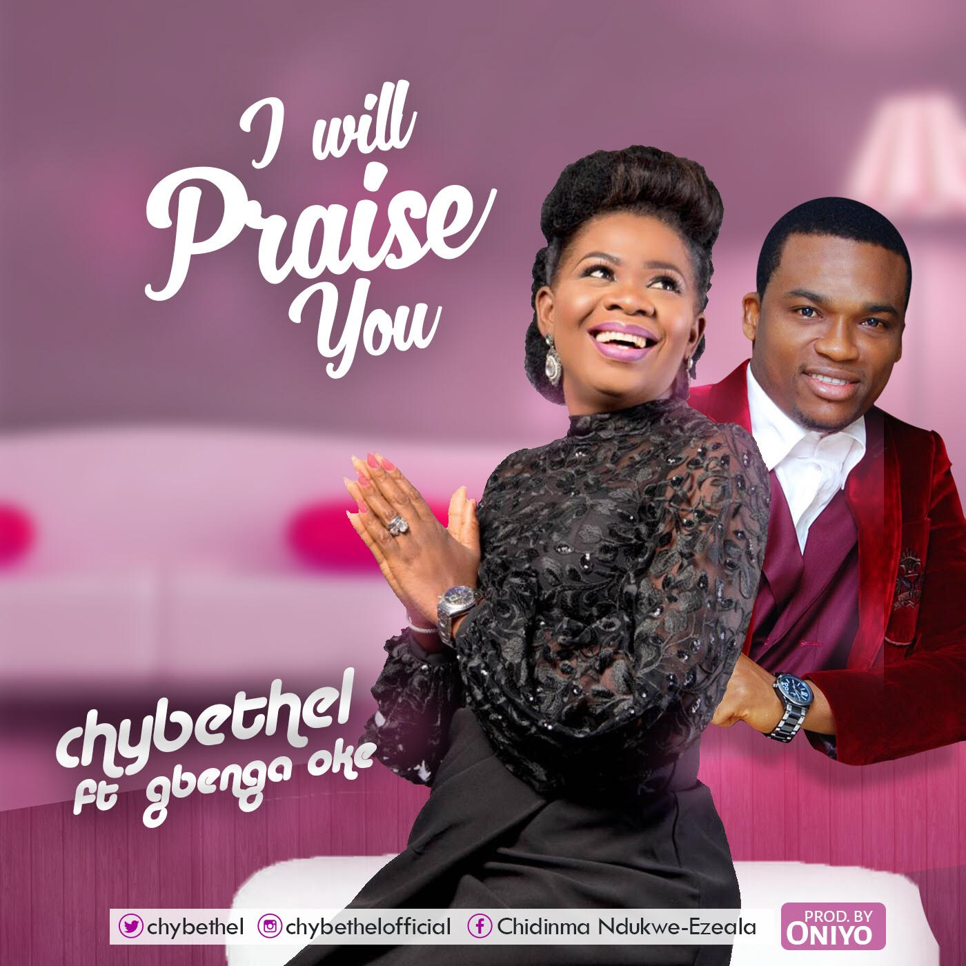 DOWNLOAD Music: Chybethel – I Will Praise You (ft. Gbenga Oke)