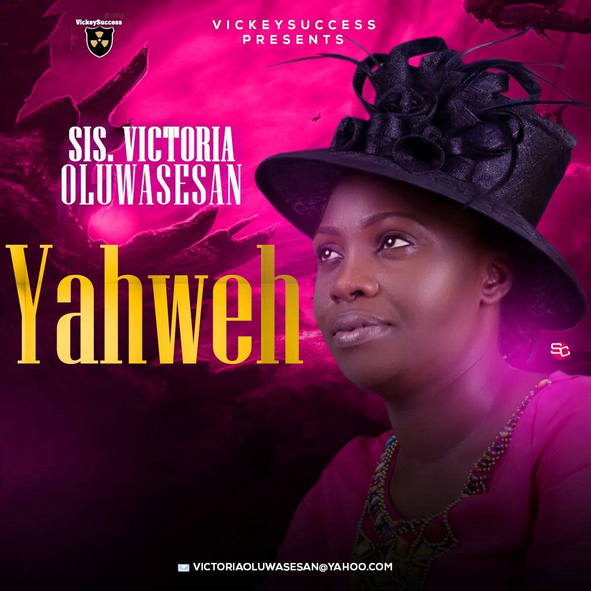 DOWNLOAD Music: Sister Victoria Oluwasesan – Yahweh