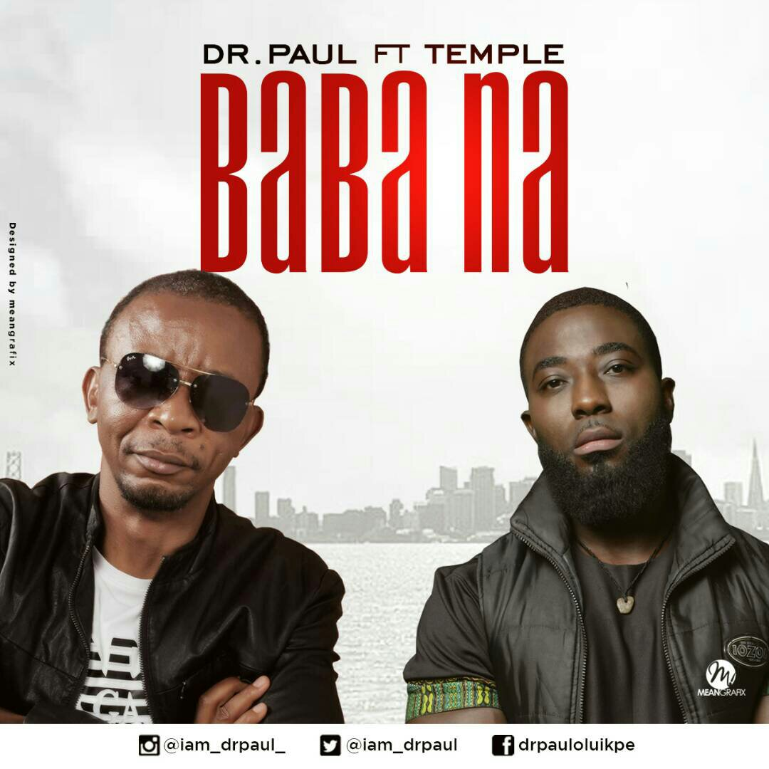 DOWNLOAD Music: Dr. Paul – Baba Na (ft. Temple)
