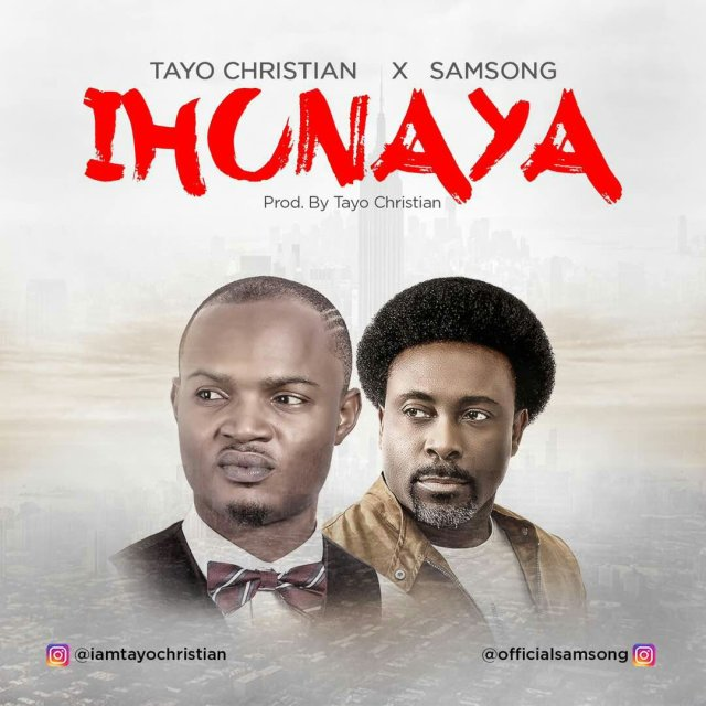 DOWNLOAD Music: Tayo Christian - Ihunaya (ft  Samsong