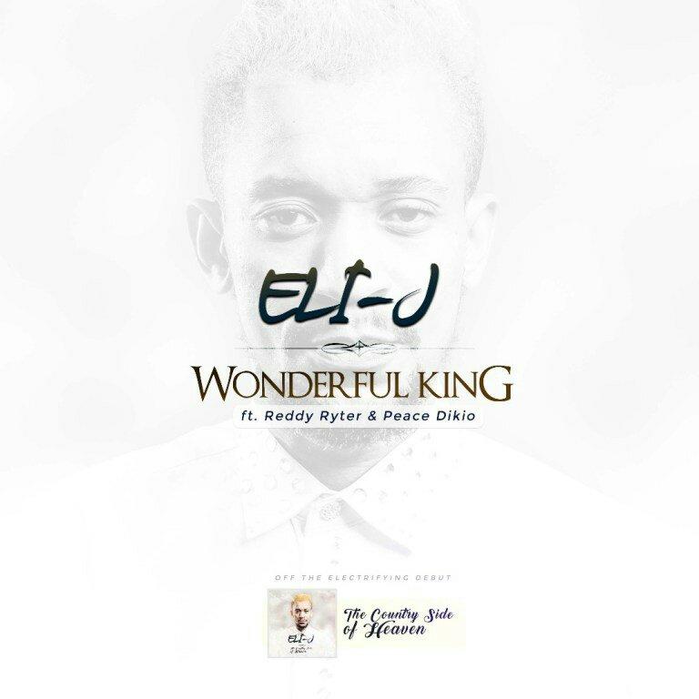 DOWNLOD Music: ELI-J – WonderFul King