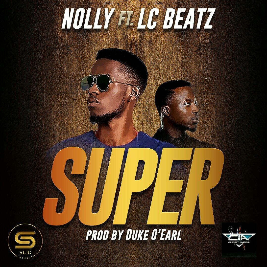 DOWNLOAD Music: Nolly – Super (ft. Lc Beatz)