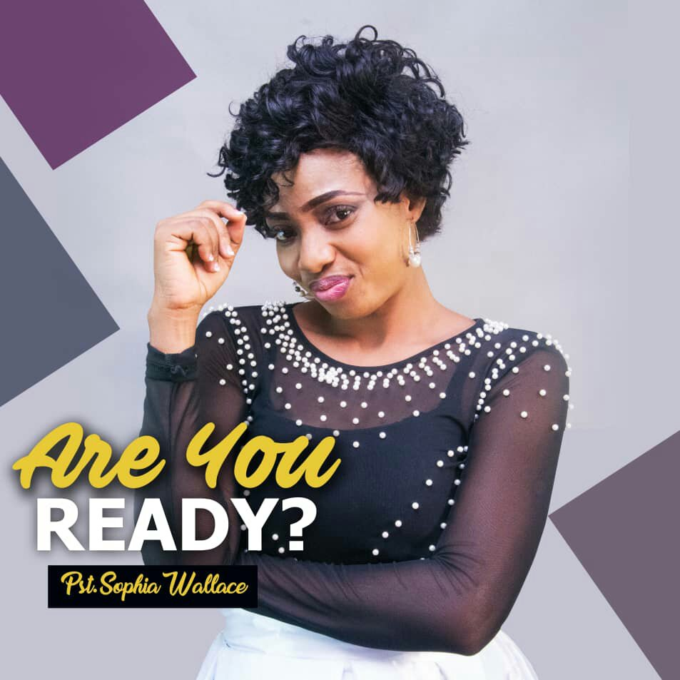 DOWNLOAD Music: Pst. Sophia Wallace - Are You Ready?