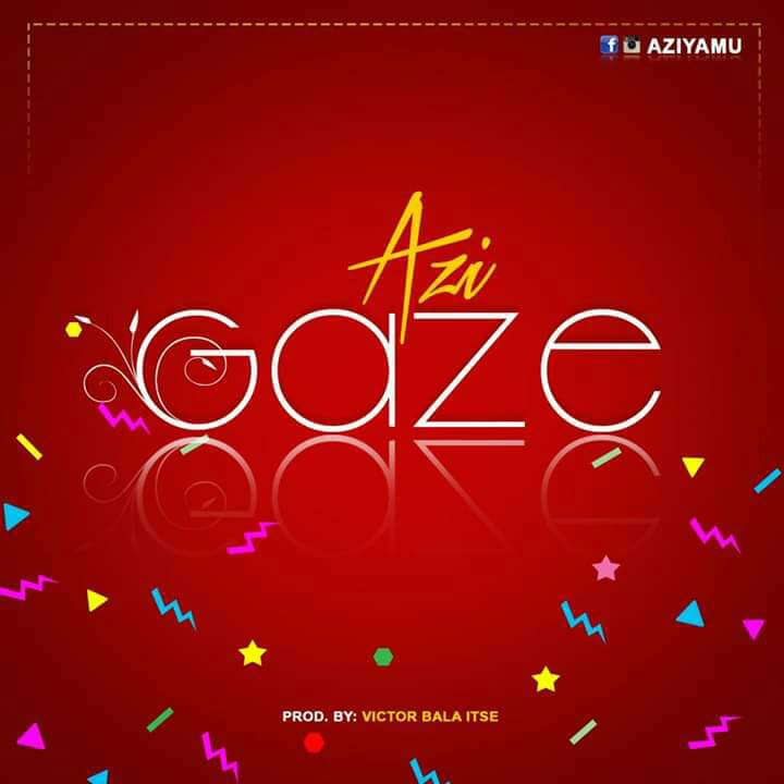 DOWNLOAD Music: Azi - Gaze