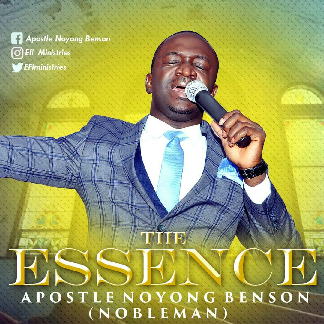 DOWNLOAD Music: Apostle Noyong Benson (Nobleman) - The Essence