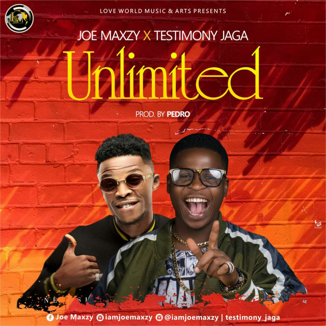 DOWNLOAD Music: Joe Maxzy – Unlimited (ft. Testimony Jaga)