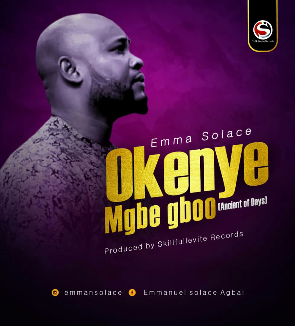 DOWNLOAD Music: Emma Solace – Okenye Mgbe gboo (Ancient Of Days)