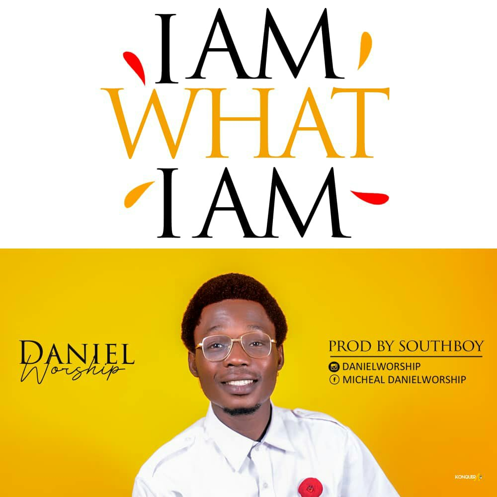 DOWNLOAD Music: Daniel Worship – I Am What I Am