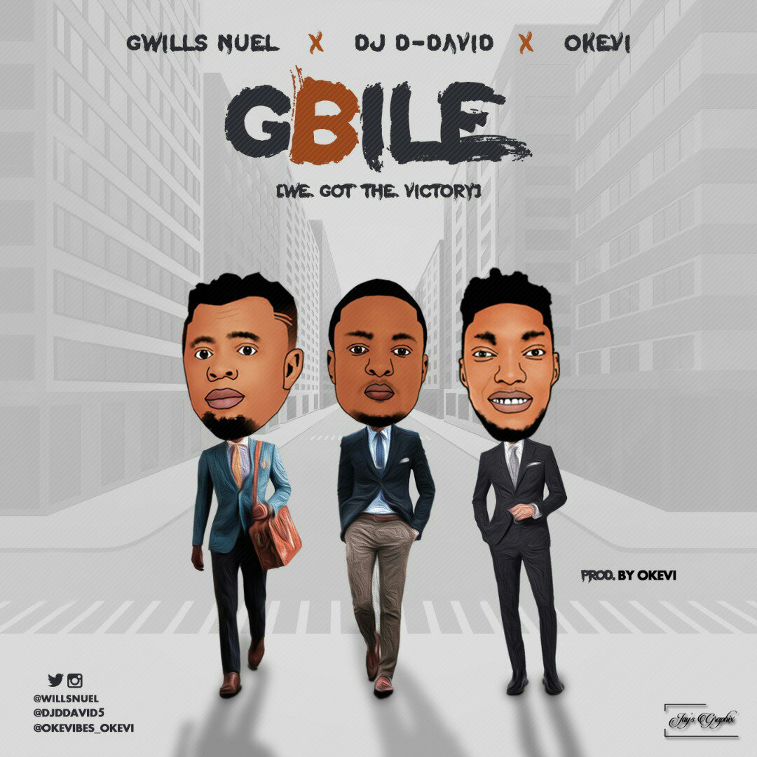 DOWNLOAD Music: Gwills Nuel - Gbile (ft. Dj-ddavid & Okevi)