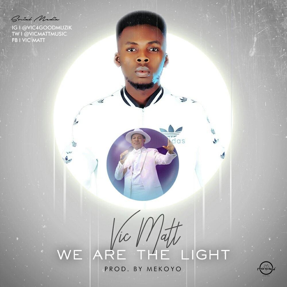 DOWNLOAD Music: Vic Matt – We Are The Light
