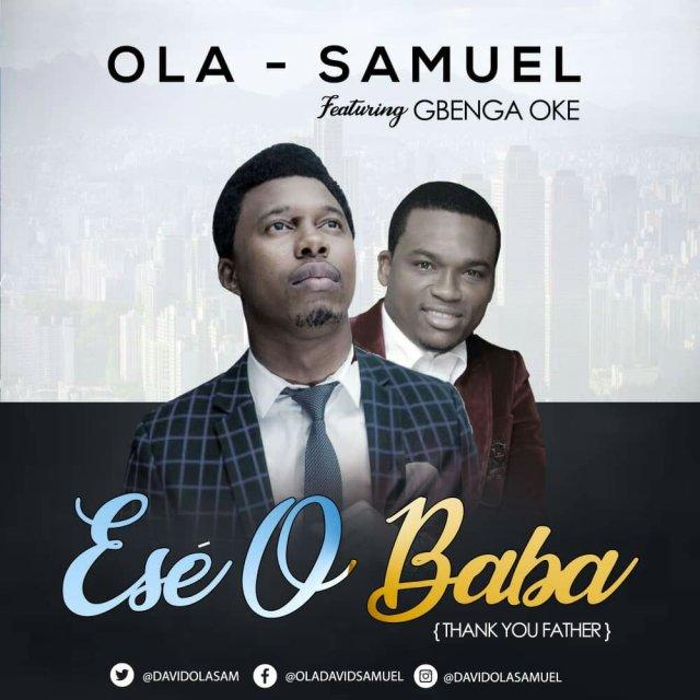 DOWNLOAD Music: Ola - Samuel - Ese O Baba (ft  Gbenga Oke