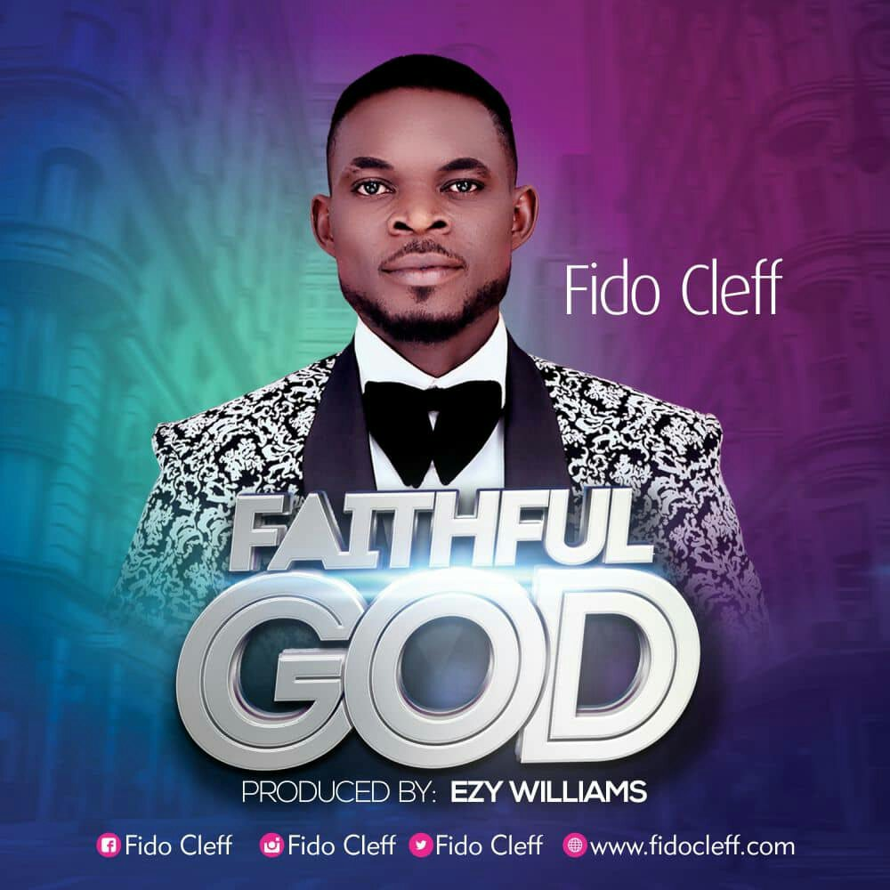 DOWNLOAD Music: Fido Cleff - Faithful God