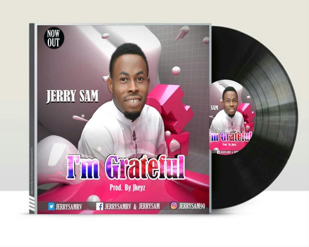 DOWNLOAD Music: Jerry Sam – I'm Grateful