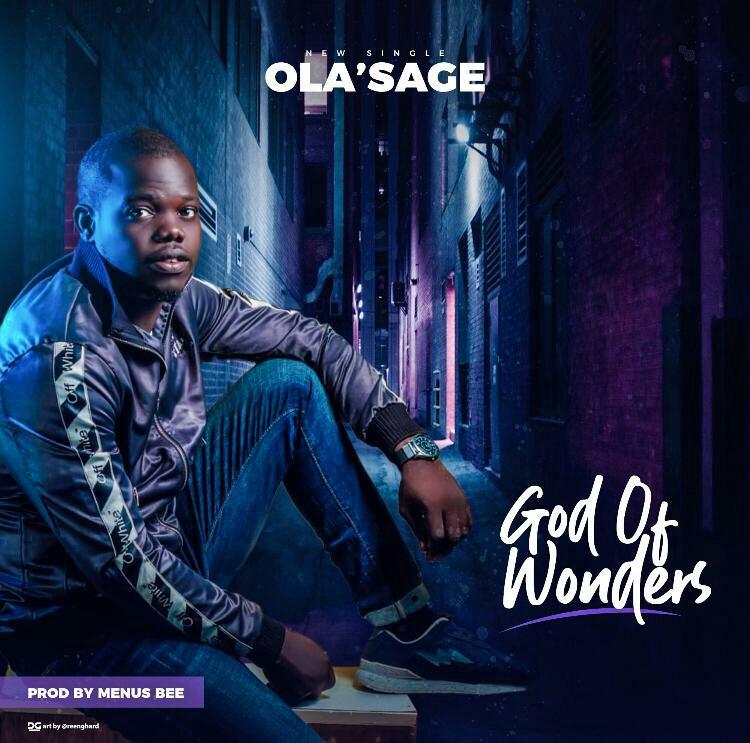 DOWNLOAD Music: Ola'sage – God Of Wonders