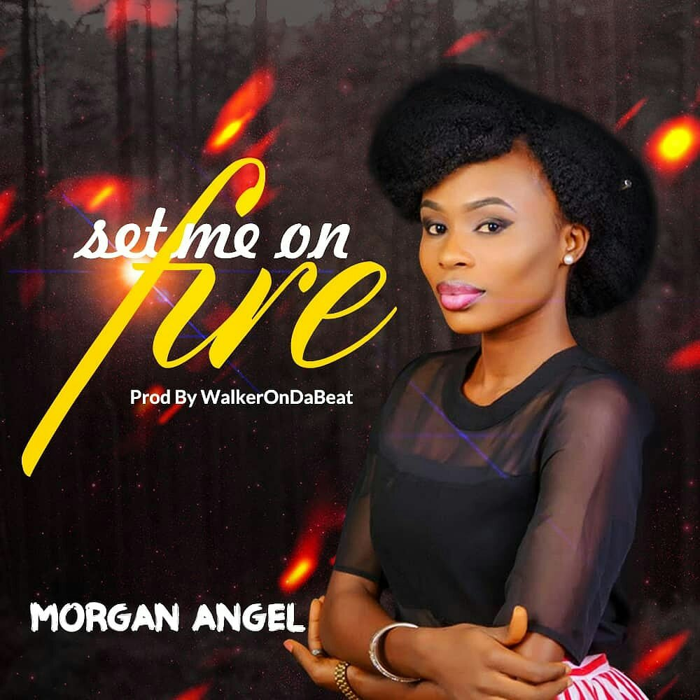 DOWNLOAD Music: Morgan Angel – Set Me On Fire