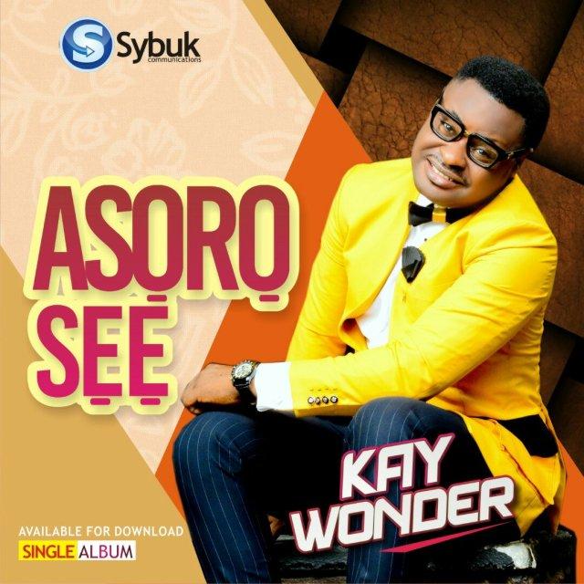 DOWNLOAD Music: Kay Wonder - Asoro Se | Kingdomboiz
